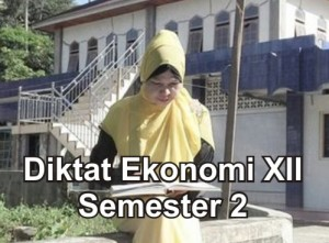 Diktat Ekonomi Kelas XII Semester 2