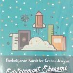 Sinopsis Buku Pembelajaran Karakter Cerdas dengan Edutainment Ekonomi